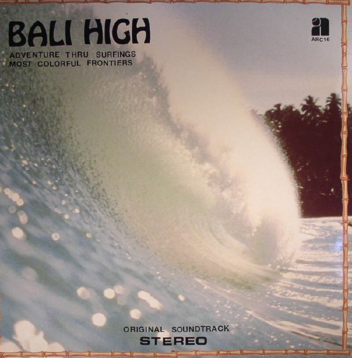 SENA, Mike - Bali High: Adventure Thru Surfings Most Colorful Frontiers (Soundtrack)