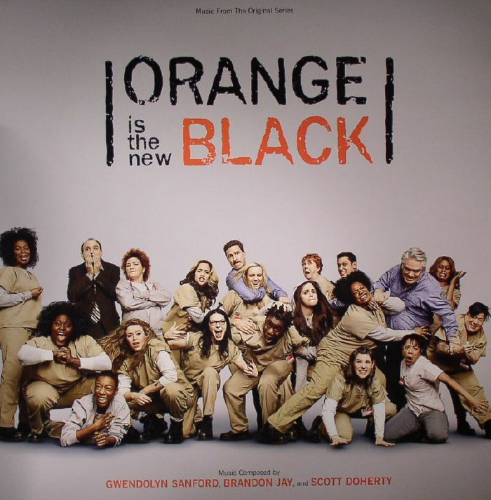 SANFORD, Gwendolyn/BRANDON JAY/SCOTT DOHERTY - Orange Is The New Black (Soundtrack) (Record Store Day 2015)