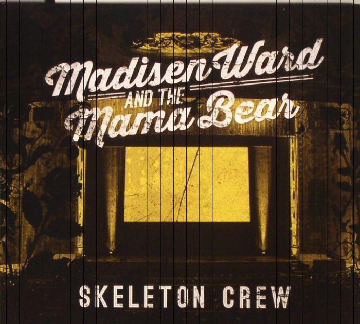 WARD, Madisen & THE MAMA BEAR - Skeleton Crew