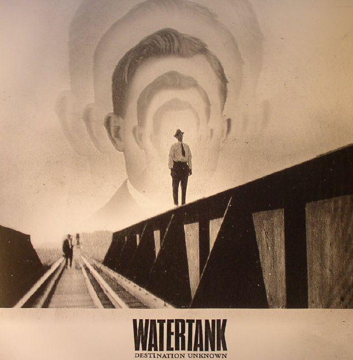 WATERTANK - Destination Unknown