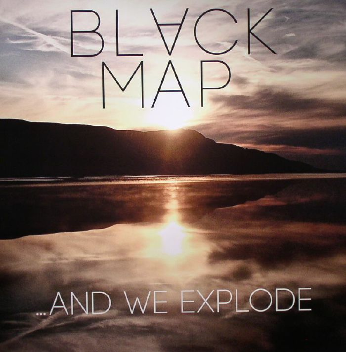 BLACK MAP - And We Explode