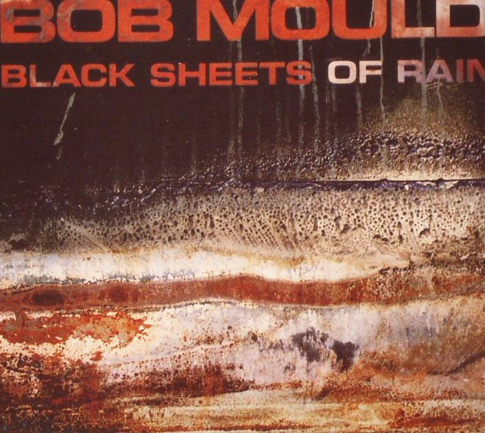 MOULD, Bob - Black Sheets Of Rain