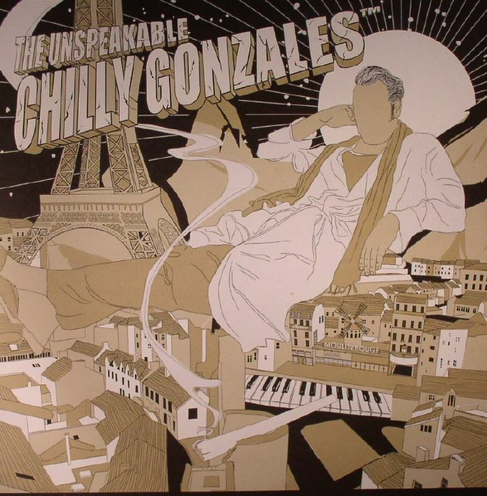 GONZALES, Chilly - The Unspeakable Chilly Gonzales