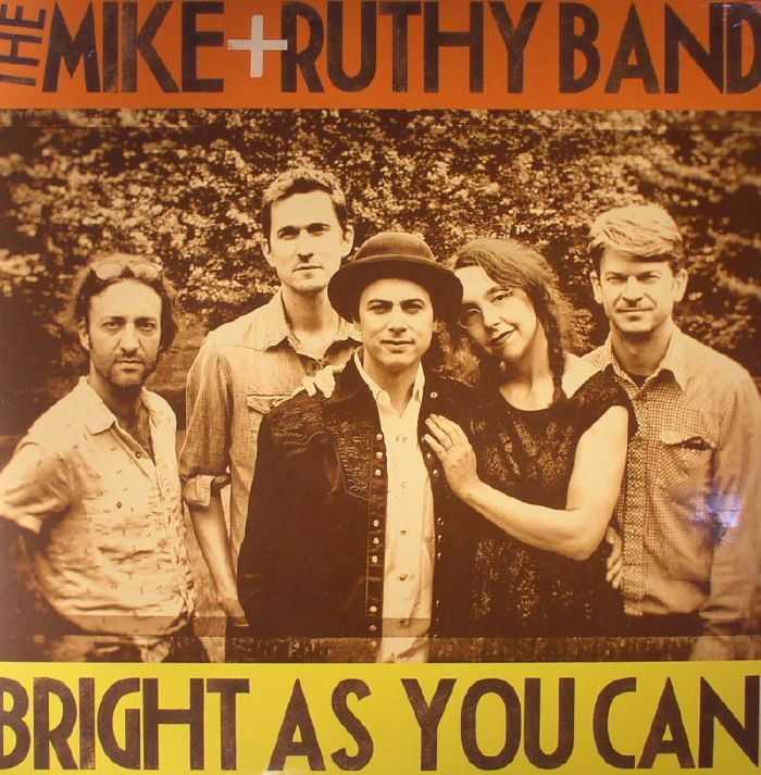 MIKE & RUTHY BAND, The - Bright As You Can