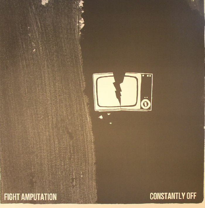 FIGHT AMPUTATION - Constantly Off
