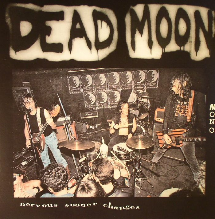 DEAD MOON - Nervous Sooner Changes (mono)