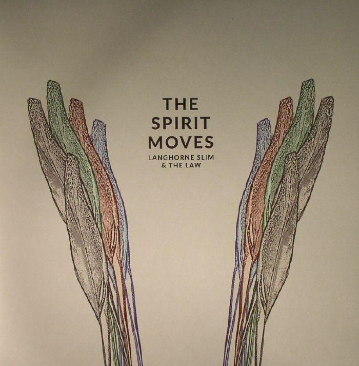 LANGHORNE SLIM & THE LAW - The Spirit Moves