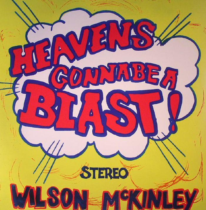 McKINLEY, Wilson - Heaven's Gonna Be A Blast!