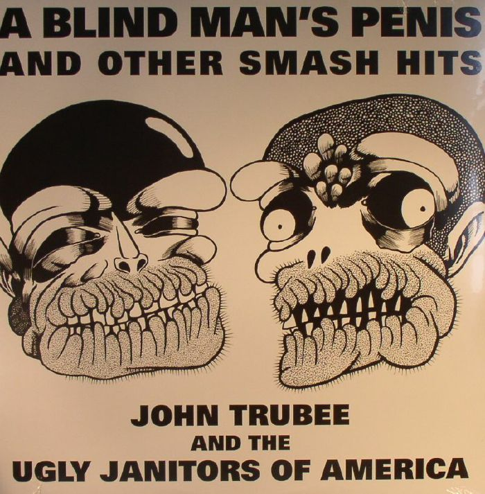 TRUBEE, John & THE UGLY JANITORS OF AMERICA - A Blind Man's Penis & Other Smash Hits