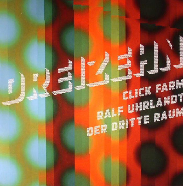 UHRLANDT, Ralf/CLICK FARM/DER DRITTE RAUM - Dreizehn