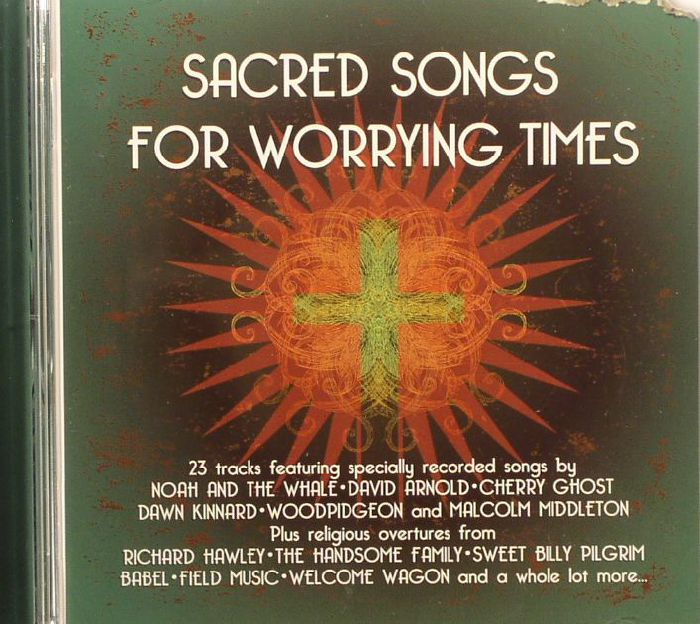 VARIOUS - Sacred Songs For Worrying Time