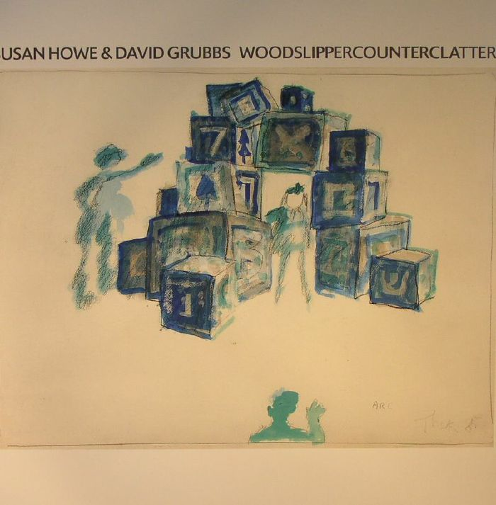 HOWE, Susan/DAVID GRUBBS - Woodslippercounterclatter