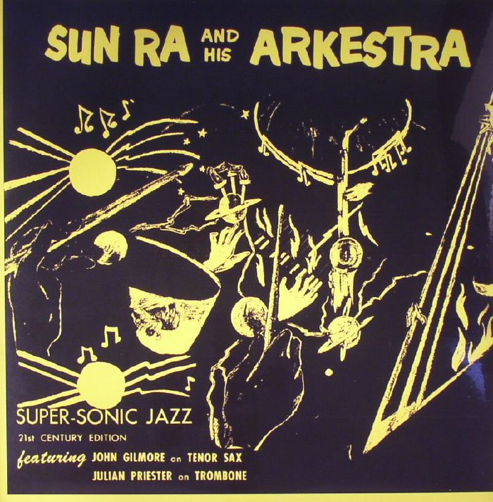 SUN RA & HIS ARKESTRA - Super Sonic Jazz