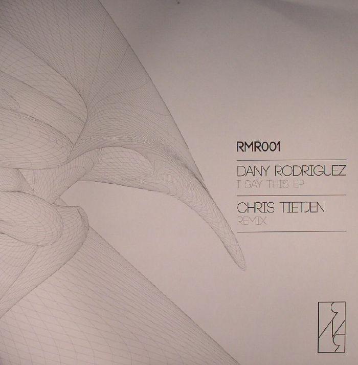 RODRIGUEZ, Dany - I Say This EP