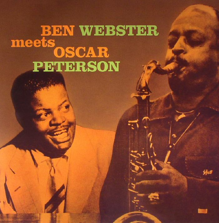 WEBSTER, Ben/OSCAR PETERSON - Ben Webster meets Oscar Peterson