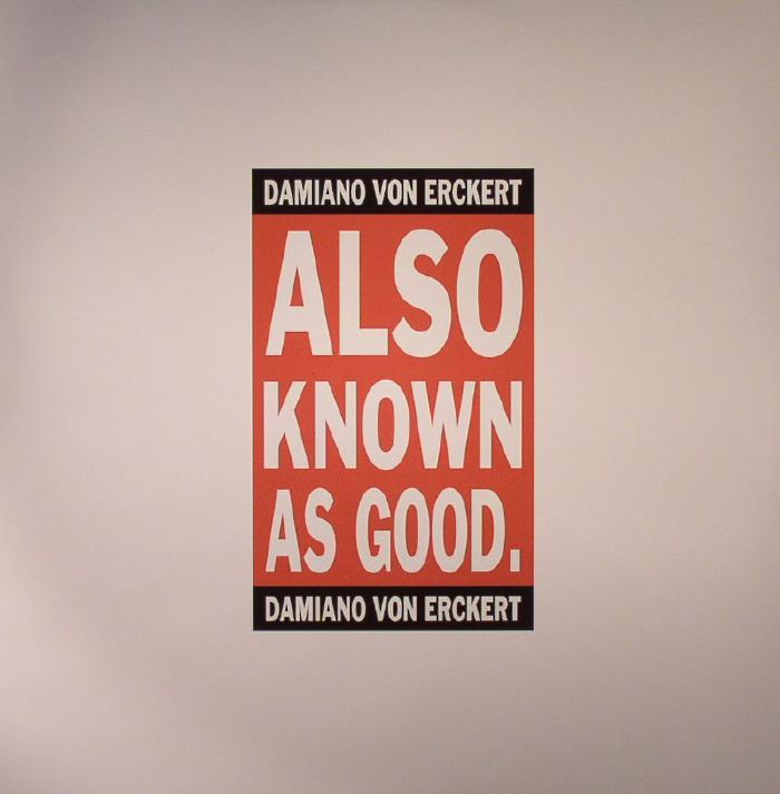 VON ERCKERT, Damiano - Also Known As Good