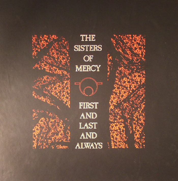 SISTERS OF MERCY, The - First & Last & Always (30th Anniversary Edition)