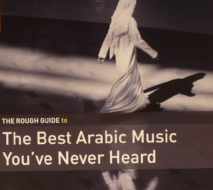 VARIOUS - The Rough Guide To The Best Arabic Music You've Never Heard