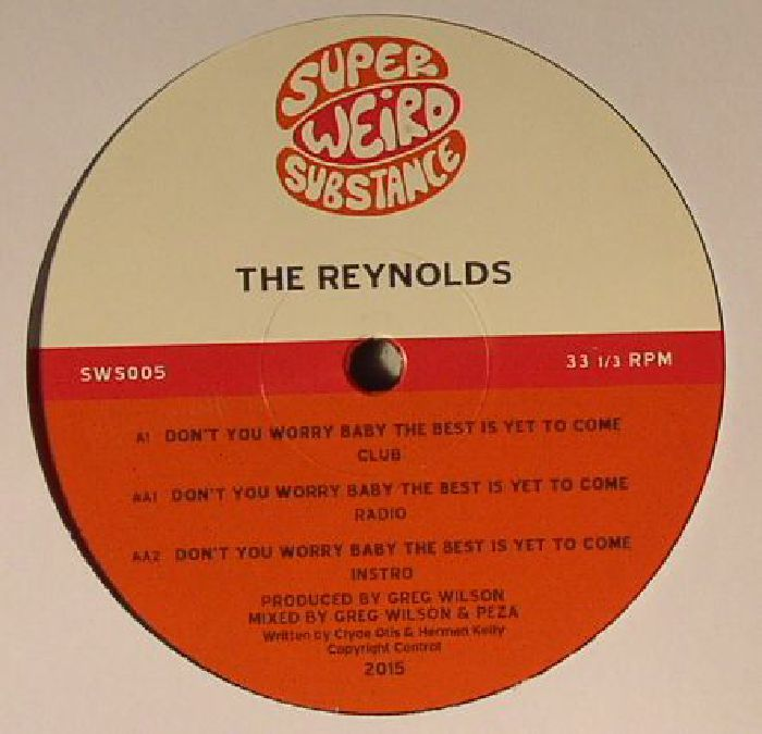REYNOLDS, The - Don't You Worry Baby The Best Is Yet To Come