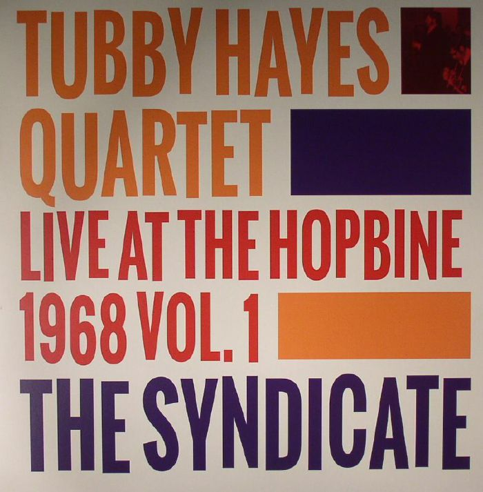 TUBBY HAYES QUARTET - The Syndicate: Live At The Hopbine 1968 Vol 1 (mono)