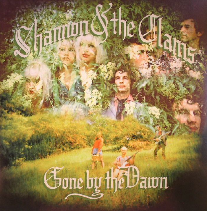 SHANNON & THE CLAMS - Gone By The Dawn