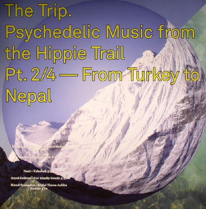 VARIOUS - The Trip Psychedelic Music From The Hippie Trail Part 2/4: From Turkey To Nepal