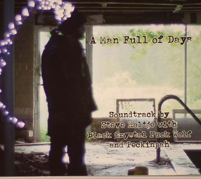 HOLTJE, Steve - A Man Full Of Days (Soundtrack)