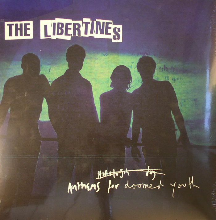 LIBERTINES, The - Anthems For Doomed Youth