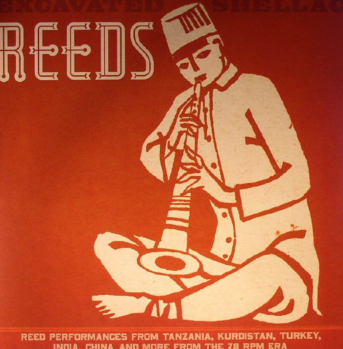 VARIOUS - Excavated Shellac: Reeds