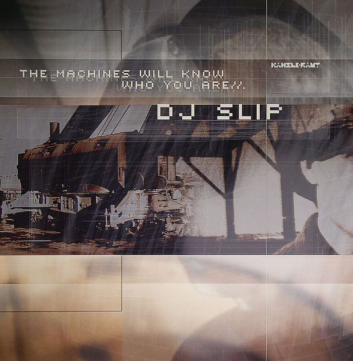 DJ SLIP - The Machines Will Know Who You Are
