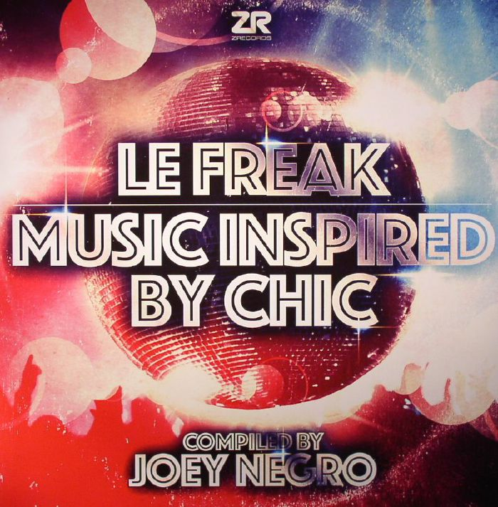 NEGRO, Joey/VARIOUS - Le Freak: Music Inspired By Chic