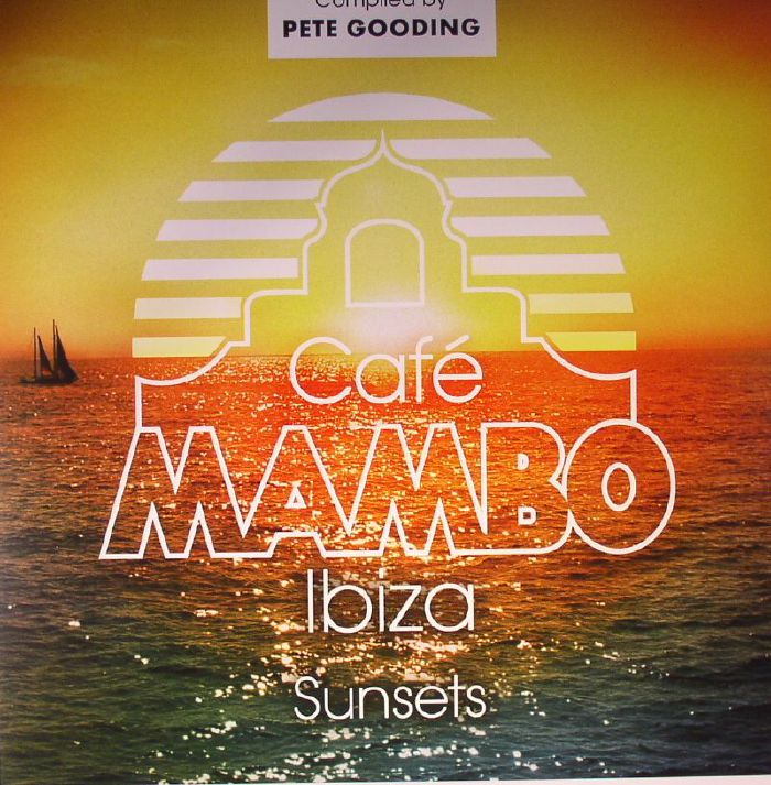 GOODING, Pete/VARIOUS - Cafe Mambo Sunsets: Ibiza