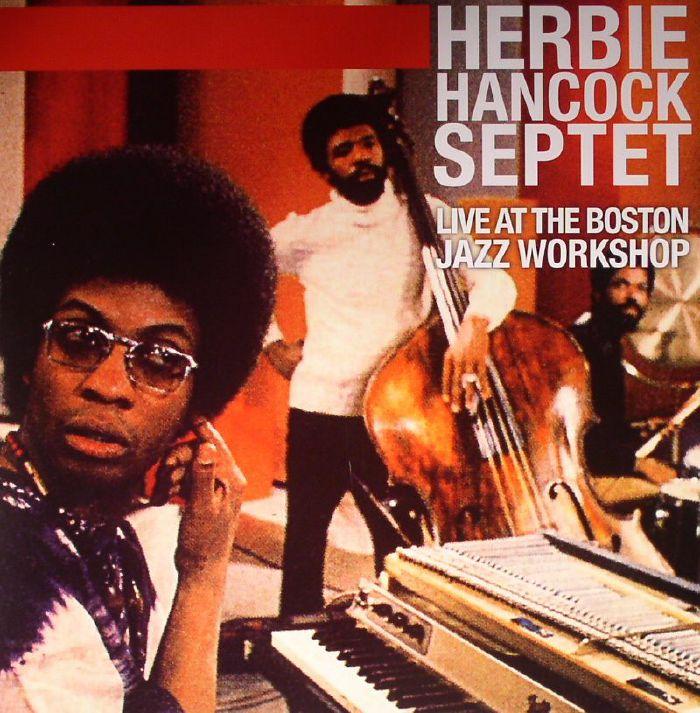 HERBIE HANCOCK SEPTET - Live At The Boston Jazz Workshop (remastered)