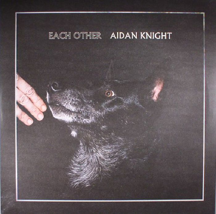 KNIGHT, Aidan - Each Other