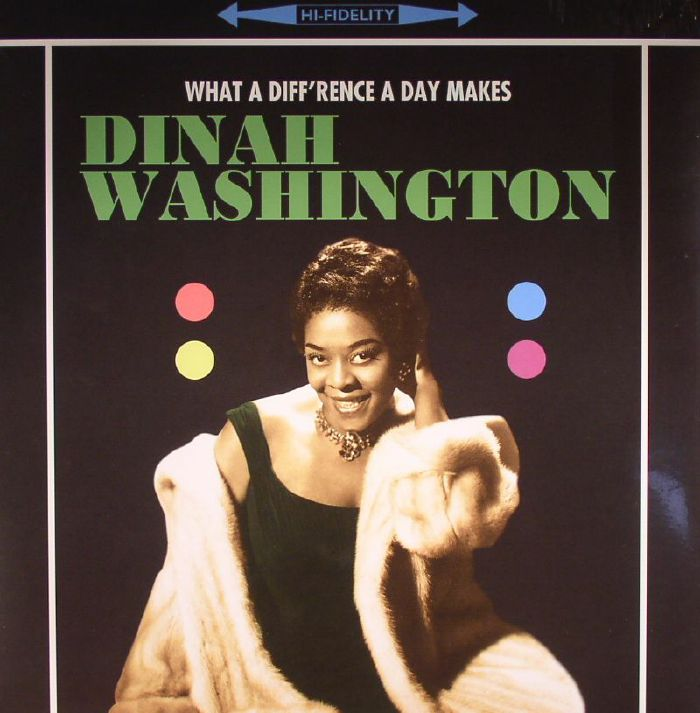 WASHINGTON, Dinah - What A Diff'rence A Day Makes