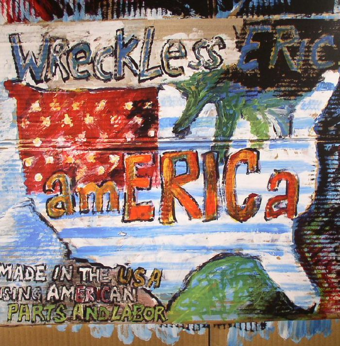 WRECKLESS ERIC - America