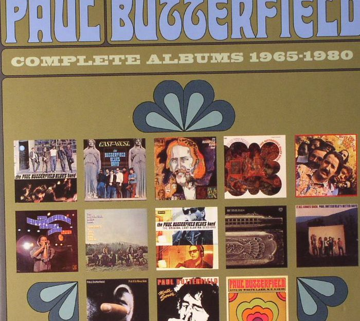 BUTTERFIELD, Paul - Complete Albums 1965-1980