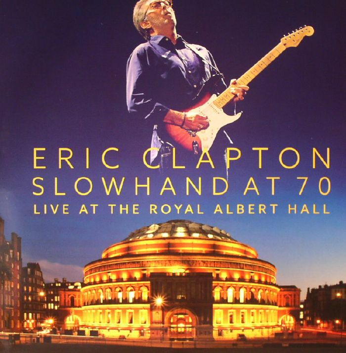 eric clapton slowhand at 70 live at the royal albert hall vinyl at juno records. Black Bedroom Furniture Sets. Home Design Ideas