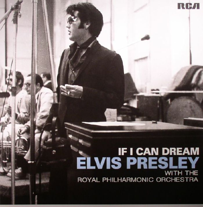 PRESLEY, Elvis with THE ROYAL PHILHARMONIC ORCHESTRA - If I Can Dream