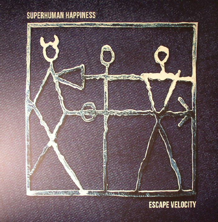 SUPERHUMAN HAPPINESS - Escape Velocity