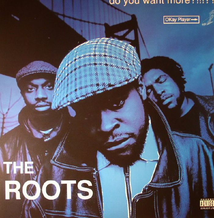 ROOTS, The - Do You Want More?!!!??!