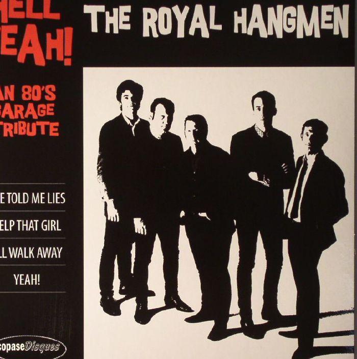 ROYAL HANGMEN, The - Hell Yeah! An 80's Garage Tribute