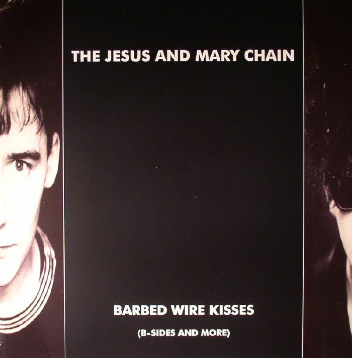 The Jesus Amp Mary Chain Barbed Wire Kisses B Sides Amp More