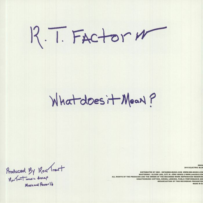 RT FACTOR aka RON TRENT - What Does It Mean?/Who Are We?