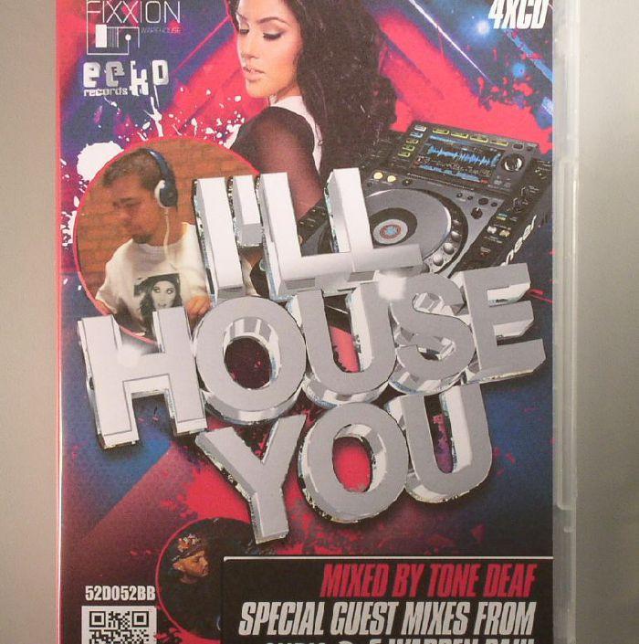TONE DEAF vs AIMZ/CHRIS K/WARREN PAUL/VARIOUS - Tone Deaf aka Tony B Presents I'll House You