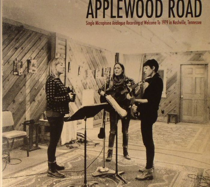 APPLEWOOD ROAD - Applewood Road: Single Microphone Analogue Recording At Welcome To 1979 Nashville Tennessee