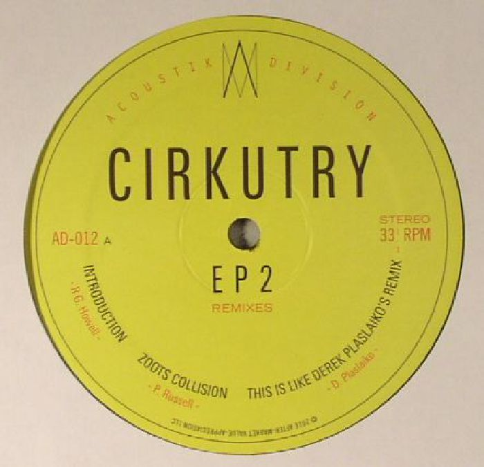 CIRKUTRY - EP 2: Remixes