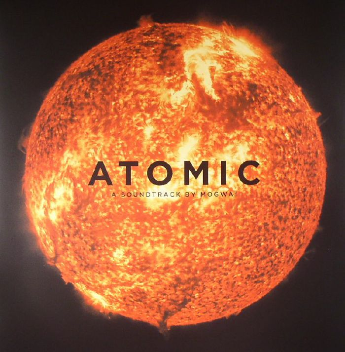 MOGWAI - Atomic (Soundtrack)