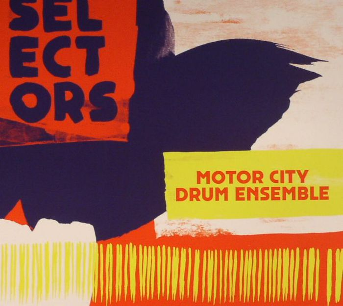 MOTOR CITY DRUM ENSEMBLE/VARIOUS - Selectors 001: Motor City Drum Ensemble