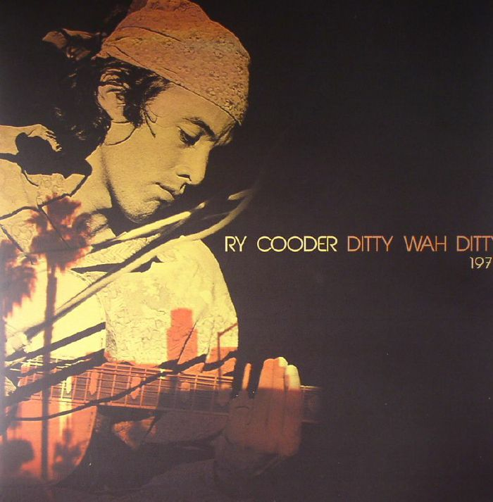 COODER, Ry - Ditty Wah Ditty 1972